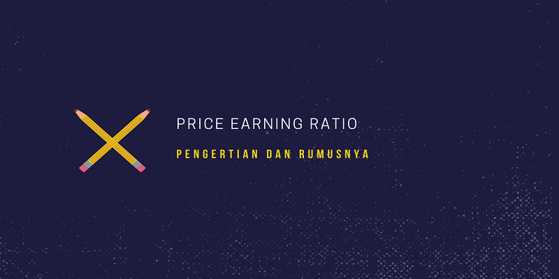 Rumus Price Earning Ratio Dan Pengertian Price Earning Ratio