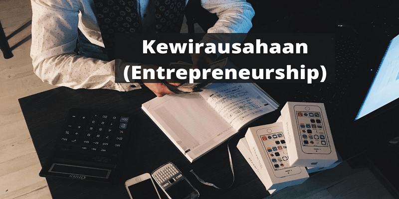 Pengertian Apa Itu Kewirausahaan (Entrepreneurship)