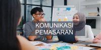 Apa Itu Komunikasi Pemasaran, Tujuan, Jenis & Tips